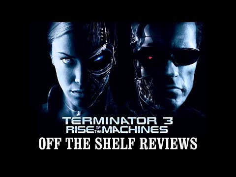 Terminator 3: Rise of the Machines Review - Off The Shelf Reviews