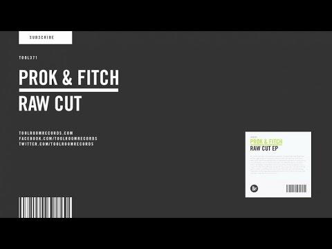Prok & Fitch - Raw Cut