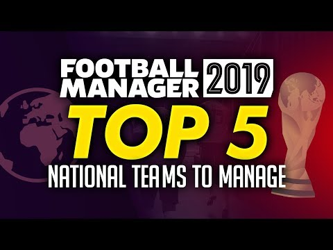 Football Manager 2019 - Top 5 Nations to Manage