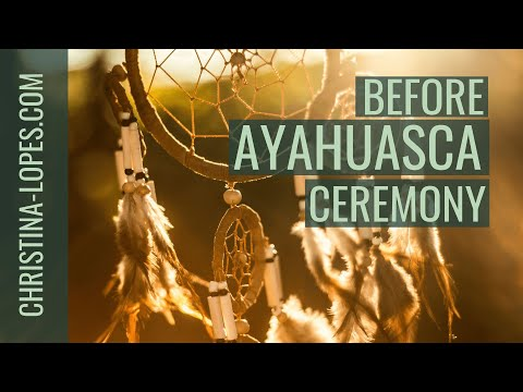 Ayahuasca Part 1: Before The Ceremony