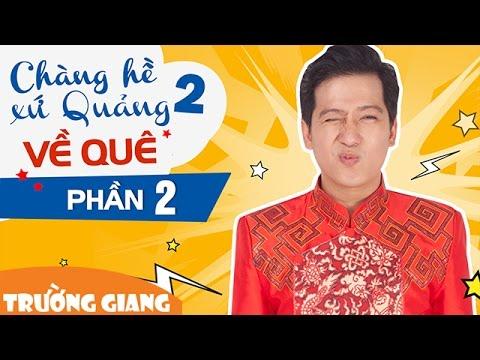 Liveshow Trường Giang 2016 Chàng Hề Xứ Quảng 2 - Phần 2