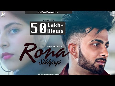 Rona Sikhjegi - Aman Jaluria Feat. Game Changerz (Official Music Video) | Punjabi Song