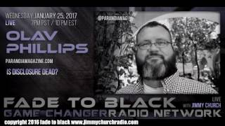 Ep. 597 FADE to BLACK Jimmy Church w/ Olav Phillips, Larry Haber : Is UFO Disclosure Dead? : LIVE