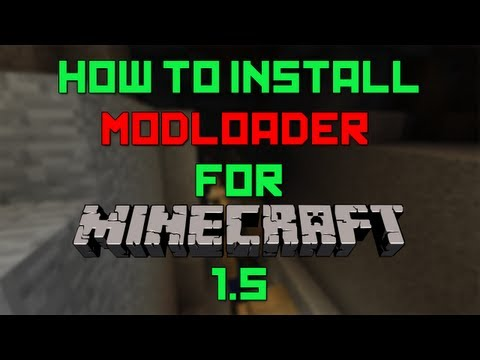 How to Install ModLoader for Minecraft 1.5 [Works for 1.5.2]