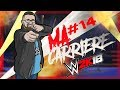 WWE 2K18: Ma Carrière #14 | NON, NON, NON... PAS BRAUN STROWMAN !!!