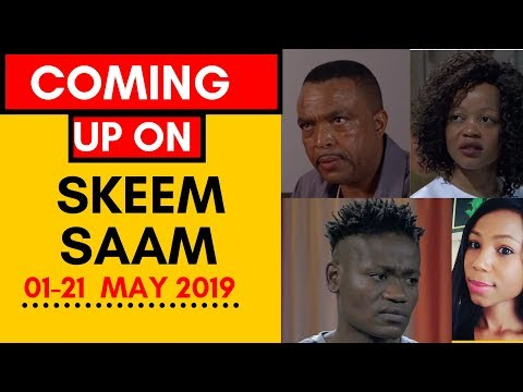 Coming Up On Skeem Saam 01 May - May 2019 [Fantastic]