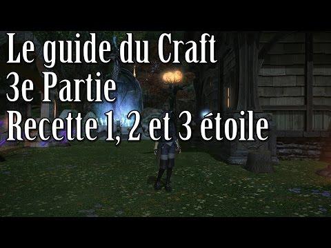 Craft Guide – 3e Partie – Recette 1, 2 et 3 étoiles – Final Fantasy XIV : A Realm Reborn (#ARR49)
