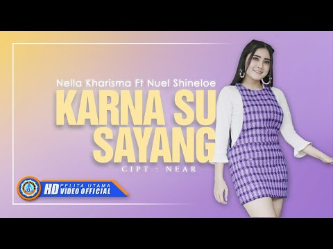 Nella Kharisma Ft. Nuel Shineloe - KARNA SU SAYANG ( Official Music Video ) [HD]