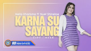 Video Nella Kharisma Ft. Nuel Shineloe - KARNA SU SAYANG ( Official Music Video ) [HD] MP3, 3GP, MP4, WEBM, AVI, FLV November 2018