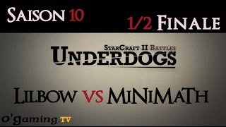 [S10E04] UnderDogs -  ½ Finale - Lilbow vs MiNiMaTh - Map 1