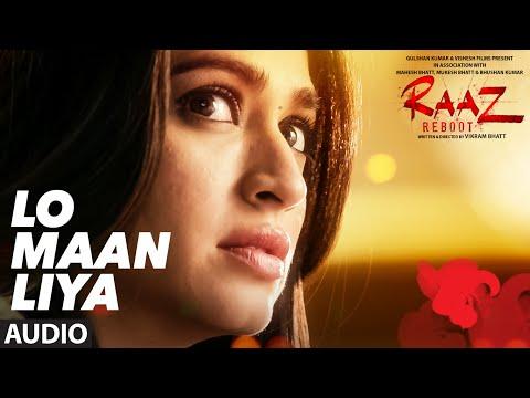 LO MAAN LIYA (Full Audio) Raaz Reboot   Arijit Singh   Emraan Hashmi, Kriti Kharbanda, Gaurav Arora