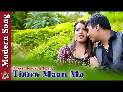 (Timro Maan Ma |New Modern Song 2018 By Ganesh Khusule/Puspa Ft. Sujan/Puspa - Duration: 5 minutes, 30 seconds.)