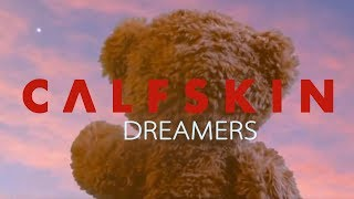 Download Lagu Calfskin - Dreamers Mp3
