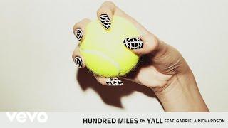 Yall - Hundred Miles (Audio) ft. Gabriela Richardson - YouTube