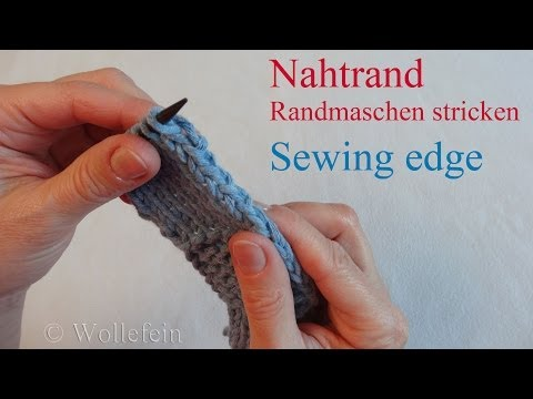 Randmaschen stricken Nahtrand – Sewing edge