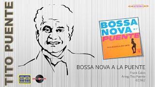 Bossa Nova a la Puente - Tito Puente