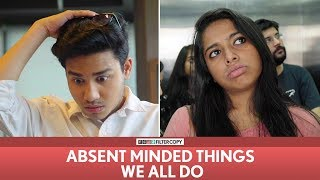 Video FilterCopy | Absent Minded Things We All Do | Ft. Aniruddha Banerjee, Nayana Shyam, Viraj MP3, 3GP, MP4, WEBM, AVI, FLV Mei 2018