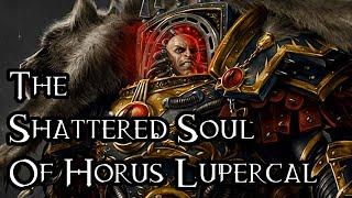 Video The Shattered Soul Of Horus Lupercal - 40K Theories MP3, 3GP, MP4, WEBM, AVI, FLV Desember 2018