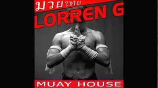 LORREN G - MUAY HOUSE (Original Bangkok Club Mix)