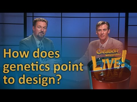 How does genetics point to design? (Creation Magazine LIVE! 6-18)