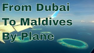 From Dubai To Maldives By Plane ✈ The Maldives, officially the Republic of Maldives, is a South Asian island country, located in ...