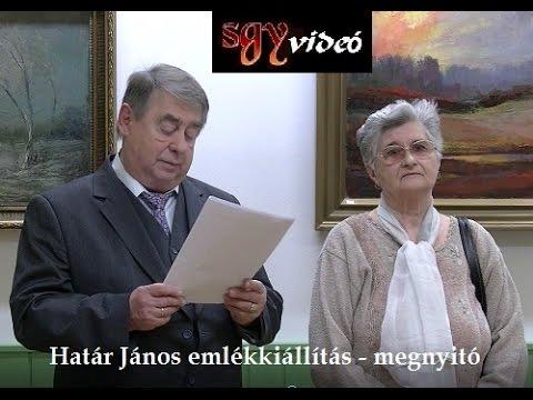 Határ János emlékkiállítás - megnyitó