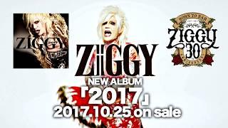 ZIGGY New Album「2017」(Official Trailer)