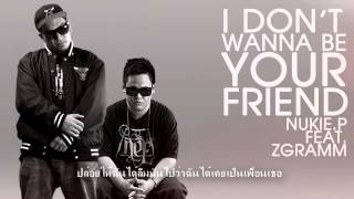 Download Lagu I don't wanna be your friend - NUKIE.P Feat.Zgramm Mp3