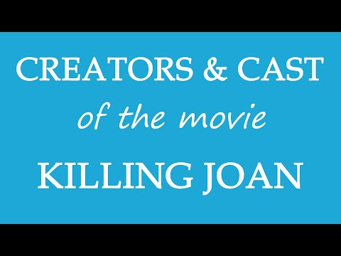 Who is responsible for making the film Killing Joan (2018)?