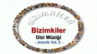 Bizimkiler Dizi Müziği - Jenerik Vol. 2