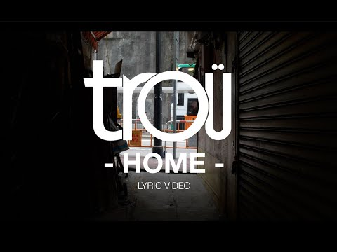 Trou - Home (Official Lyric Video)