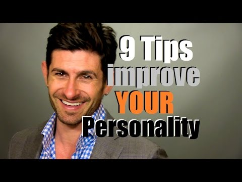 How To Improve Your Personality | 9 Personality Enhancing Tips