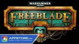 [iOS Game] Warhammer 40,000: Freeblade - Siêu Robot chiến đấu - AppStoreVn, tin công nghệ, công nghệ mới