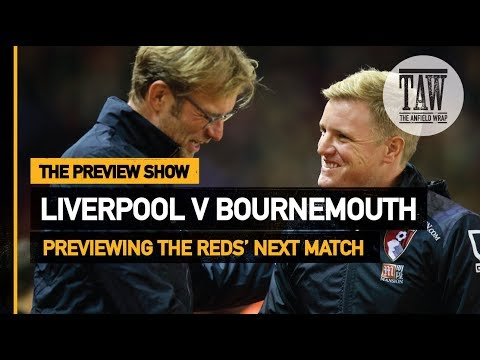 Liverpool V Bournemouth | The Preview