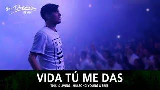 Vida Tú Me Das (Remix) - Su Presencia (This Is Living - Hillsong Young & Free) - Español