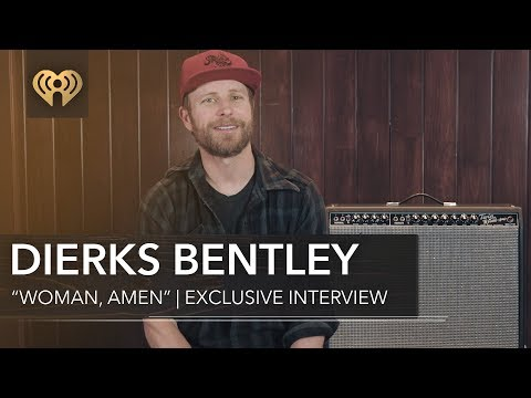 """Video Who Inspired Dierks Bentley To Write """"Woman, Amen""""? 