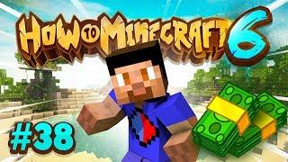 MONEY MAKING! - How To Minecraft #38 (Season 6)