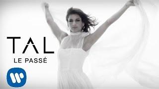 TAL - Le Passé [Clip Officiel]