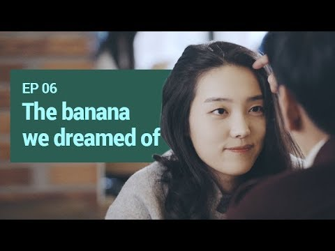 [BANANA ACTUALLY S1] EP6. The banana we dreamed of