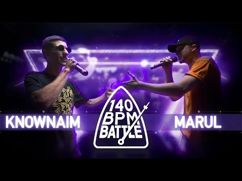 140 BPM BATTLE: KNOWNAIM X MARUL (видео)