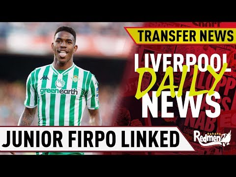 Junior Firpo Liverpool Link, James Pearce Leaves The Echo | #LFC Daily Transfer News LIVE