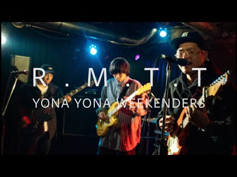 , title : 'R.M.T.T / YONA YONA WEEKENDERS (Live at 渋谷HOME 2019.4.14 『tossed Coin ~Supported by Eggs~』)'