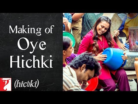 Making of Oye Hichki Song | Hichki | Rani Mukerji