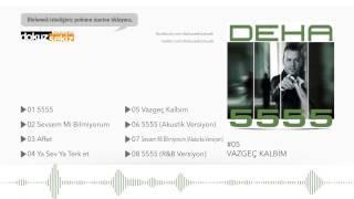 Deha - Vazgeç Kalbim (Official Audio)