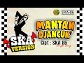 Download Lagu SKA 86 - MANTAN DJANCUK (Reggae SKA) Single Song Original Mp3 Free