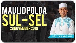 Video Ustad Das'ad Latif  -  MAULID POLDA SULSEL 28 NOVEMBER 2018 MP3, 3GP, MP4, WEBM, AVI, FLV September 2019