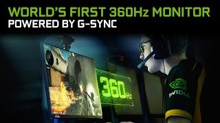 WORLD'S FIRST 360Hz Monitor - Powered by NVIDIA G-SYNC