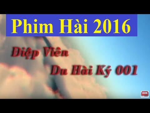 Phim Hài 2016 Điệp Viên Du Hài Ký 001
