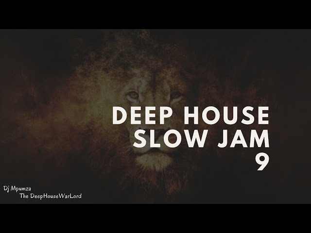 Deep house slow jam 9 for Deep house music songs
