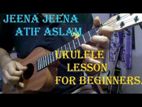 Video Jeena Jeena - Atif Aslam | Easy Ukulele Lesson | Badlapur download in MP3, 3GP, MP4, WEBM, AVI, FLV January 2017